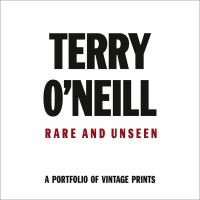 Terry O'Neill, Rare and Unseen