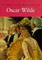 The Complete Illustrated Stories, Plays & Poems of Oscar Wilde