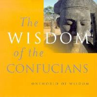 The Wisdom of the Confucians
