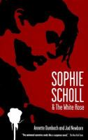Sophie Scholl and the White Rose