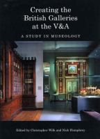 Creating the British Galleries at the V & A