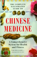 The Complete Illustrated Guide to Chinese Medicine