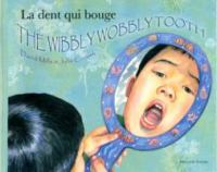 The wibbly wobbly tooth = La dent qui bouge