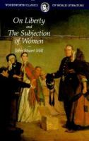 On Liberty ; &, The Subjection of Women