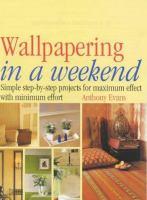 Wallpapering in A Weekend