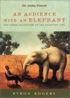 An Audience With An Elephant and Other Encounters on the Eccentric Side