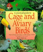 A Practical Guide to Cage and Aviary Birds