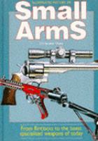 Illustrated History of Small Arms
