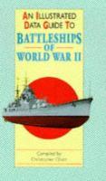 An Illustrated Data Guide to Battleships of World War II
