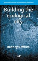 Building the Ecological City (Woodhead Publishing in Environmental Management)