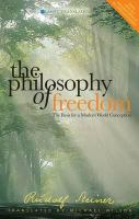 The Philosophy of Freedom (the Philosophy of Spiritual Activity)
