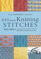 The Harmony Guides 440 More Knitting Stitches Volume 3