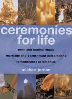Ceremonies for Life