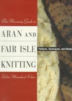 The Harmony Guide to Aran and Fair Isle Knitting
