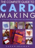 The Complete Guide to Card Making