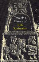 Towards A History of Irish Spirituality
