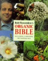 Bob Flowerdew's Organic Bible