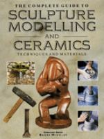 The Complete Guide to Sculpture, Modeling and Ceramics