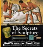The Secrets Of Sculpture