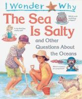 I Wonder Why the Sea Is Salty and Other Questions About the Ocean