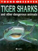 Tiger Sharks and Other Dangerous Animals