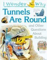 I Wonder Why Tunnels Are Round