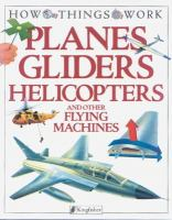 Planes, Gliders, Helicopters, and Other Flying Machines