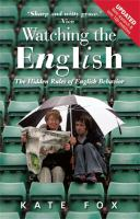 Watching The English The Hidden Rules Of English Behavior (2nd)