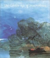The Golden Age of Watercolours