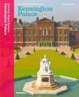 Kensington Palace : the official illustrated history