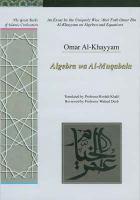 An Essay by the Uniquely Wise ʻAbel Fath Omar Bin Al-Khayyam on Algebra and Equations