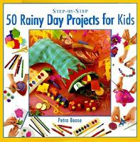 Step-by-step 50 Rainy Day Projects For Kids