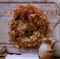 Winter wildcrafts : inspirational projects harvested from nature
