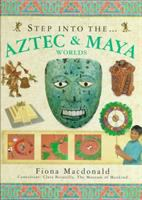Step Into The... Aztec & Maya Worlds