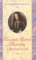 Elizabeth Barrett Browning, A Burning Passion