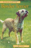 Pet Owner's Guide to the Border Terrier