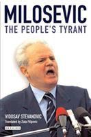 Milosevic: The People's Tyrant