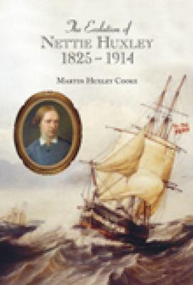 The evolution of Nettie Huxley 1825-1914 / Martin Huxley Cooke.