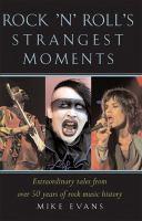 Rock 'n' Roll's Strangest Moments