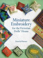Miniature Embroidery for the Victorian Dolls' House