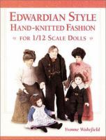 Edwardian Style Hand-knitted Fashion for 1/12 Scale Dolls
