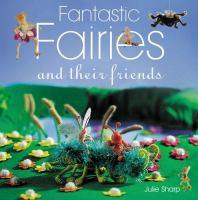 Fantastic Fairies and Their Friends