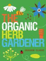 The Organic Herb Gardener