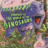 Journey to the World of the Dinosaurs