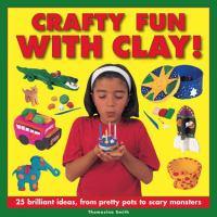 Crafty Fun With Clay!