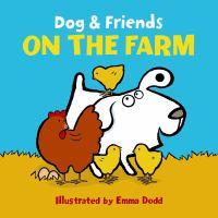 DOG & FRIENDS ON THE FARM