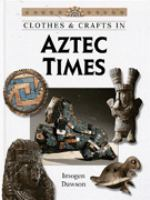 Clothes & Crafts in Aztec Times