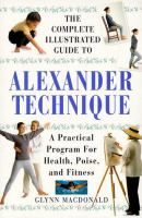 The Complete Illustrated Guide to Alexander Technique