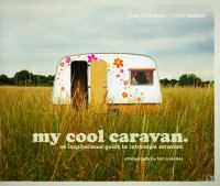 My Cool Caravan / Jane Field-Lewis and Chris Haddon