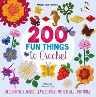 200 Fun Things to Crochet